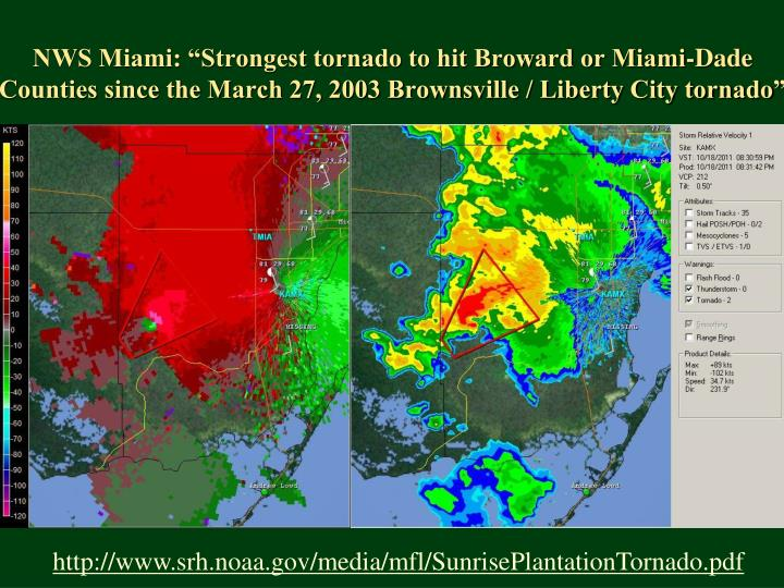 "NWS Miami: ""Strongest tornado to hit Broward or Miami-Dade Counties since the March 27, 2003 Brownsville / Liberty City tornado"""