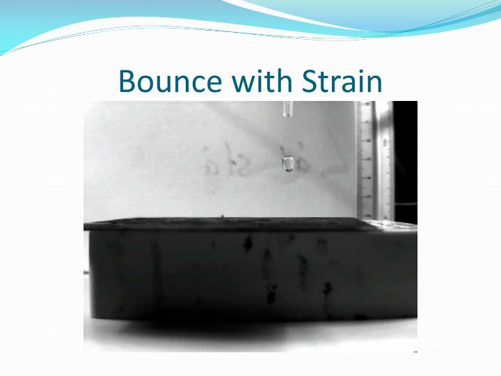 Bounce with Strain