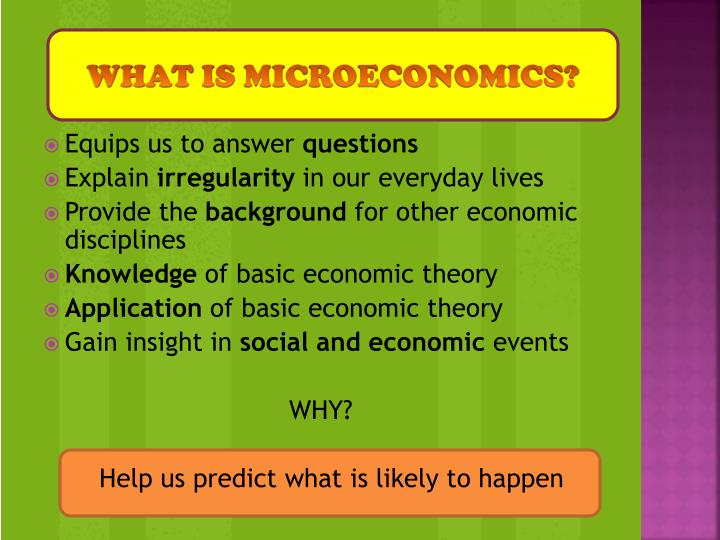 WHAT IS MICROECONOMICS?
