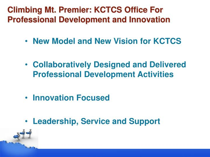 Climbing Mt. Premier: KCTCS Office For Professional Development and Innovation