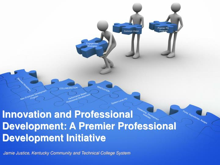 Innovation and professional development a premier professional development initiative