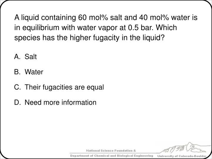 A liquid containing 60