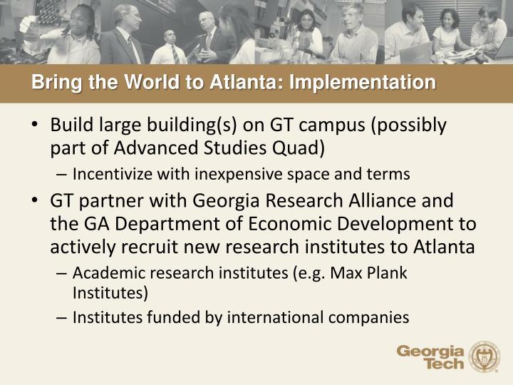Bring the World to Atlanta: Implementation