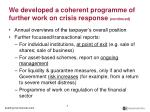 we developed a coherent programme of further work on crisis response continued