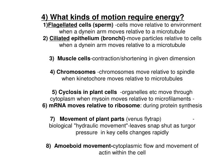 4) What kinds of motion require energy?