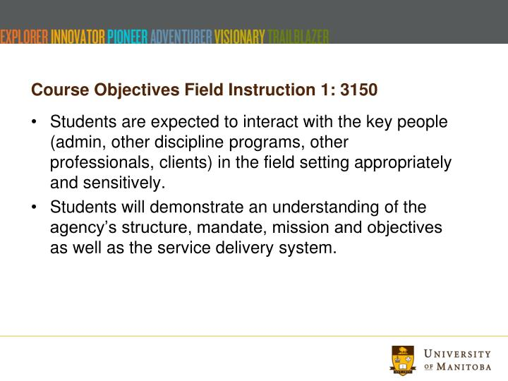 Course Objectives Field Instruction 1: 3150