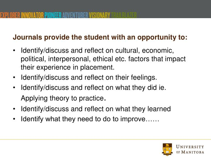 Journals provide the student with an opportunity to: