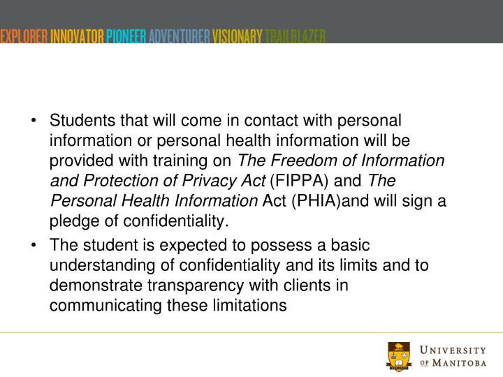 Students that will come in contact with personal information or personal health information will be provided with training on