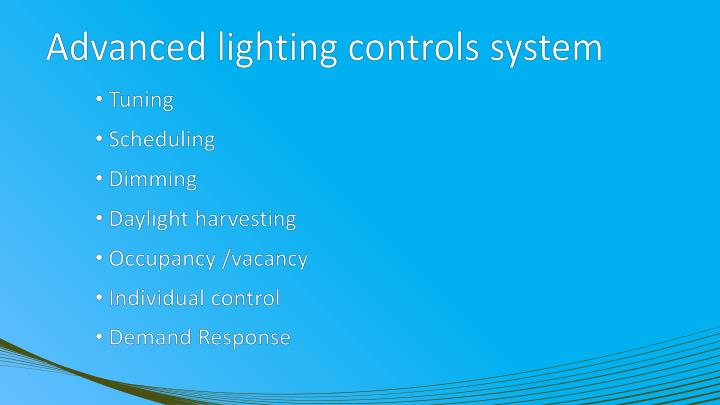 Advanced lighting controls system