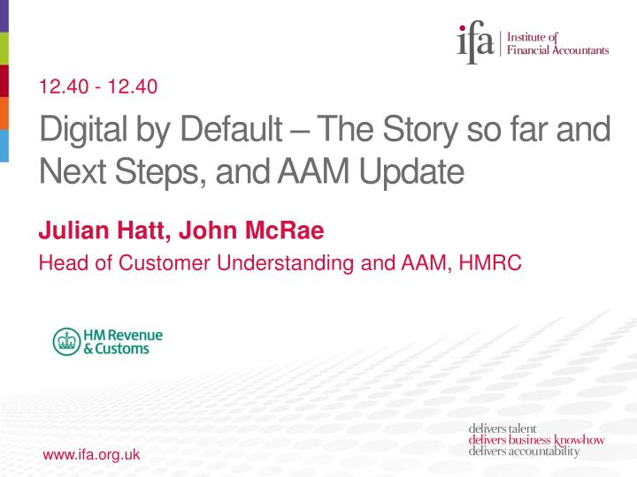 Digital by default the story so far and next steps and aam update