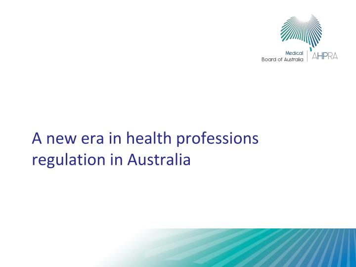 A new era in health professions regulation in Australia