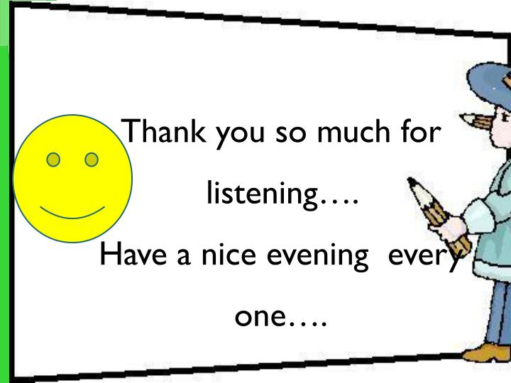 Thank you so much for listening….
