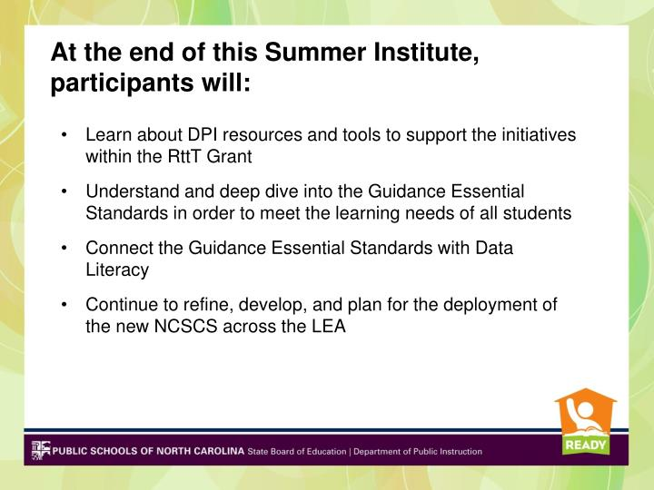 At the end of this Summer Institute, participants will: