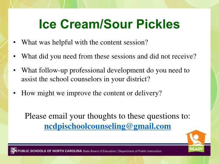 Ice Cream/Sour Pickles