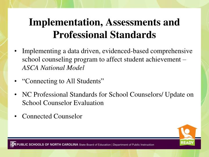Implementation, Assessments and