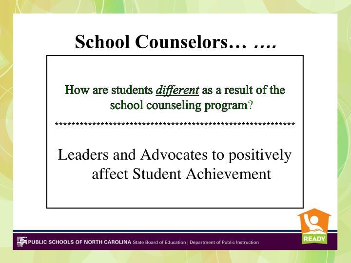 School Counselors…