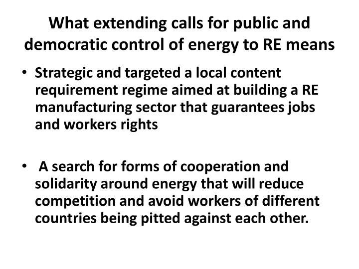 What extending calls for public and democratic control of energy to RE means