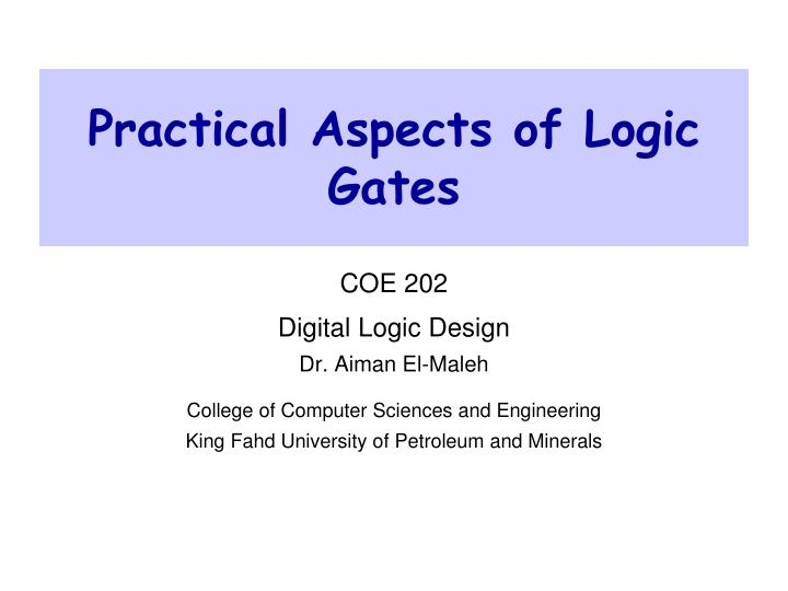 Practical aspects of logic gates