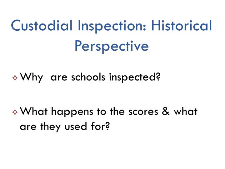 Custodial Inspection: Historical Perspective