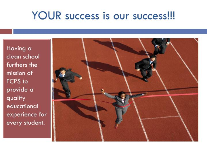 YOUR success is our success!!!