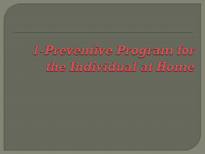 1-Preventive Program for the Individual at Home