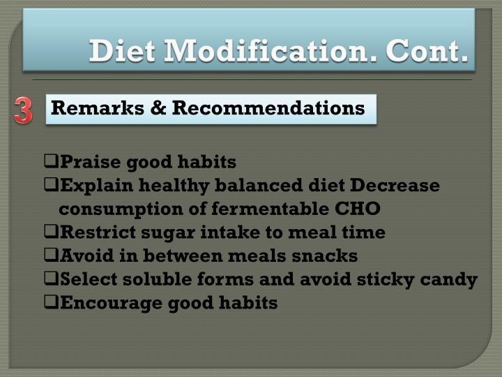 Diet Modification. Cont.