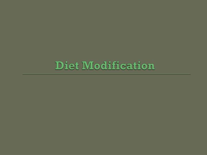 Diet Modification