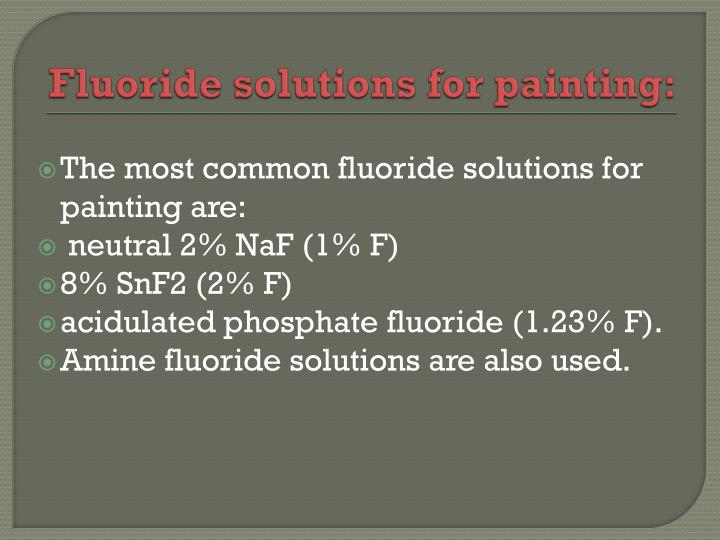 Fluoride solutions for painting: