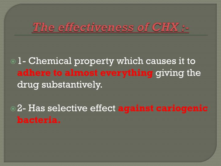 The effectiveness of CHX