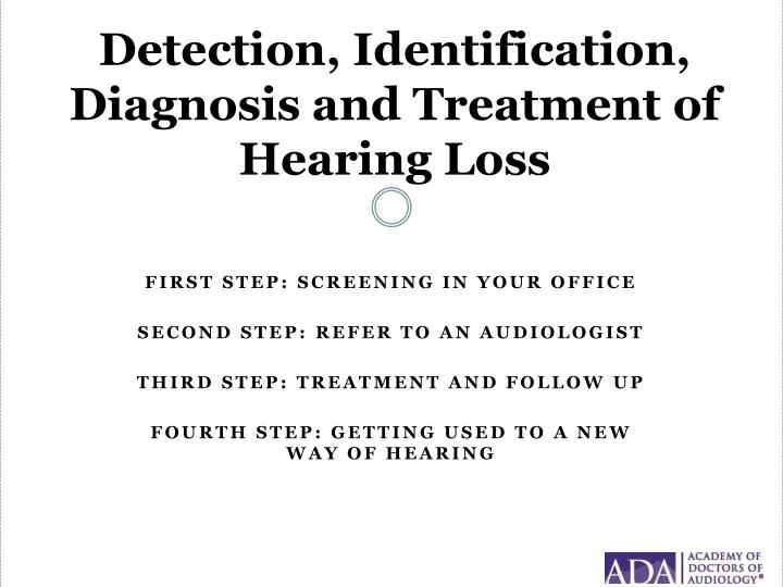 Detection, Identification, Diagnosis and Treatment of Hearing
