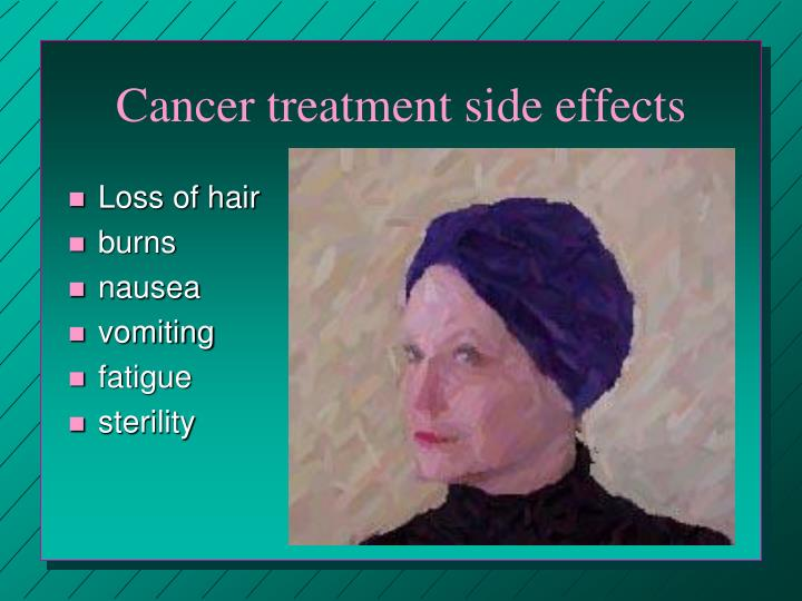 Cancer treatment side effects