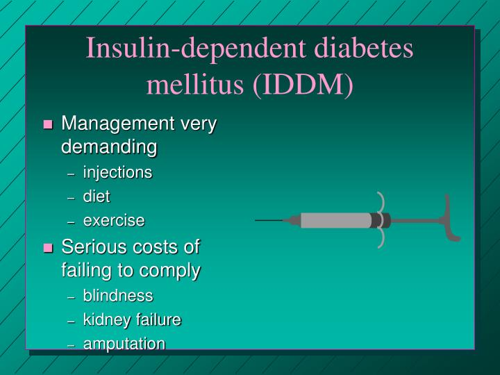 Insulin-dependent diabetes mellitus (IDDM)