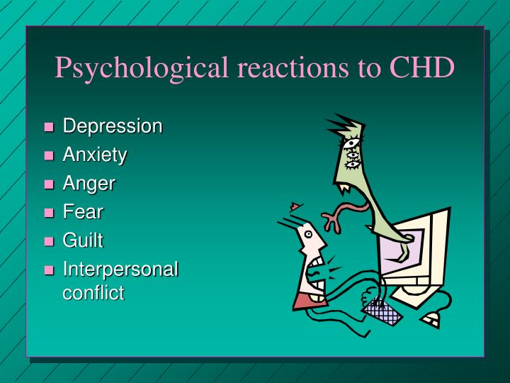 Psychological reactions to CHD