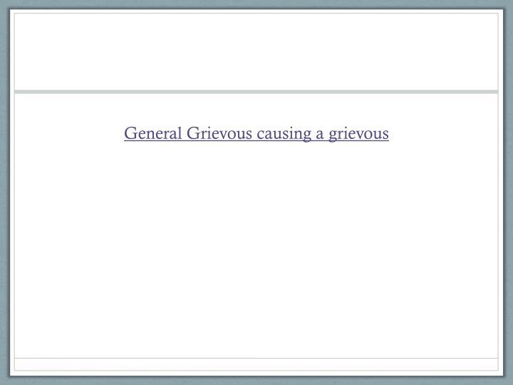 General Grievous causing a grievous