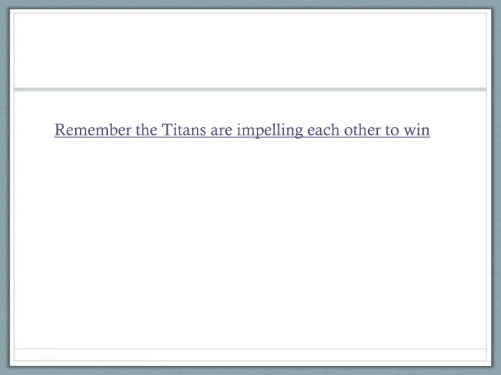 Remember the Titans are impelling each other to win