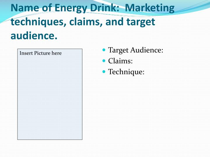 Name of energy drink marketing techniques claims and target audience