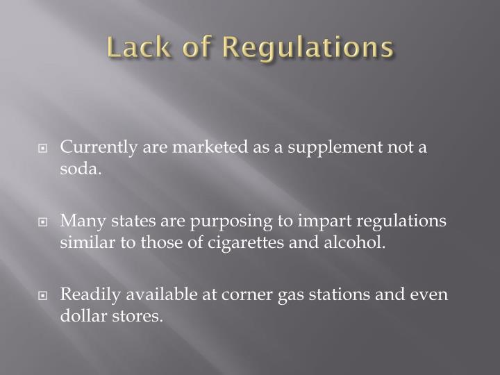 Lack of Regulations