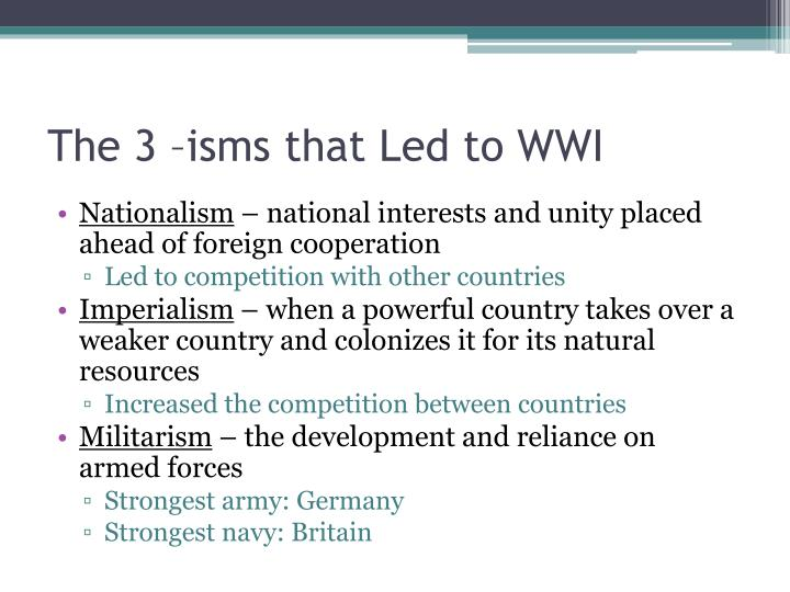 The 3 –isms that Led to WWI