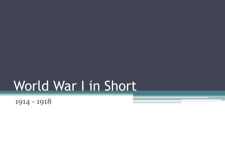 World War I in Short