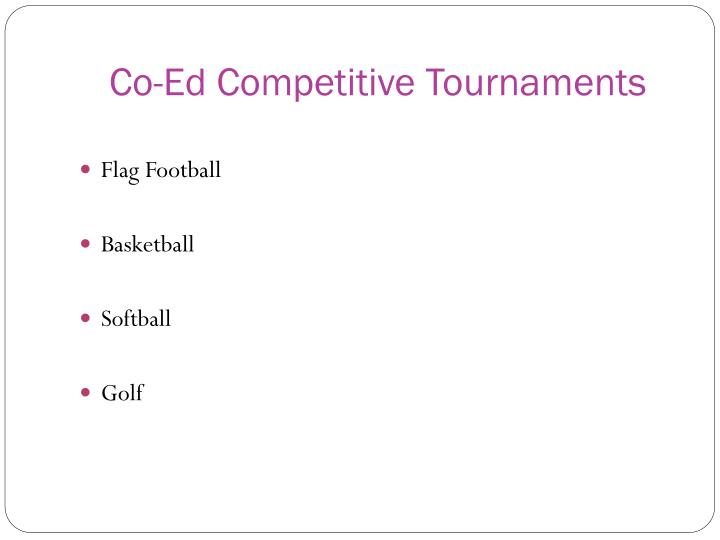 Co-Ed Competitive Tournaments