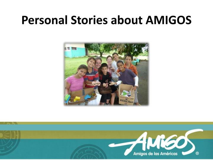Personal Stories about AMIGOS