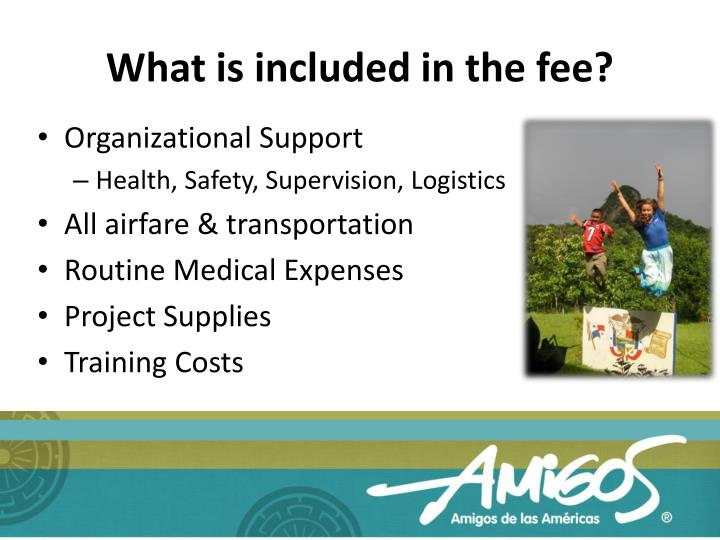What is included in the fee?