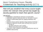 major compliance issues faculty credentials for teaching activity 3 7 1