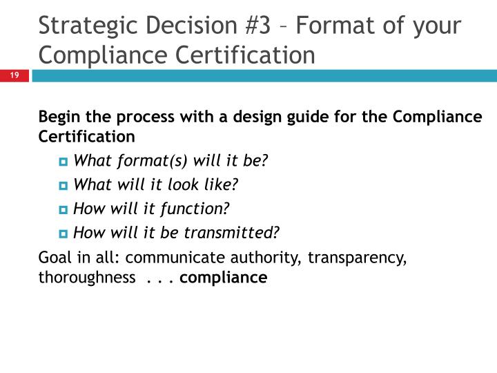 Strategic Decision #3 – Format of your Compliance Certification
