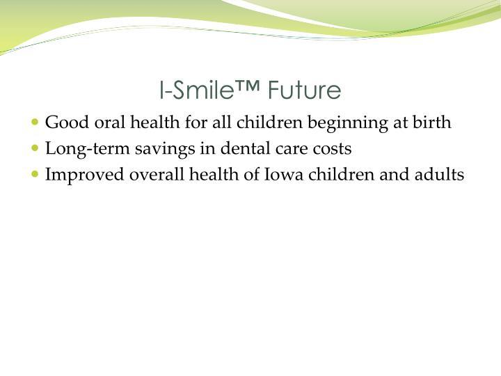 I-Smile™ Future