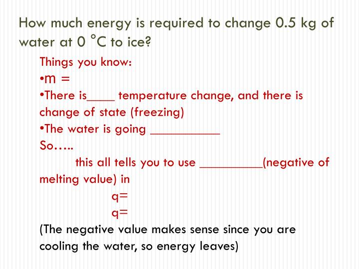 How much energy is required to change 0.5 kg of water at 0