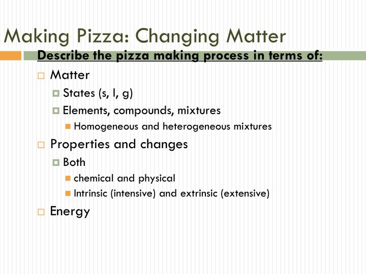 Making Pizza: Changing Matter