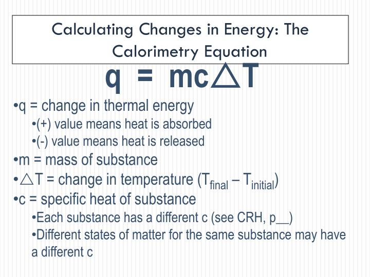 Calculating Changes in Energy: The Calorimetry Equation