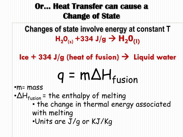 Or… Heat Transfer can cause a