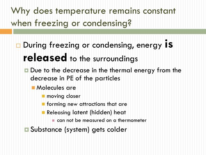 Why does temperature remains constant when freezing or condensing?